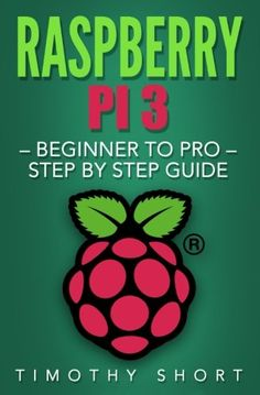 Raspberry Pi 3: Beginner to Pro - Step by Step Guide (Ras... https://www.amazon.com/dp/1539342980/ref=cm_sw_r_pi_dp_x_nDgqybW40Z00A