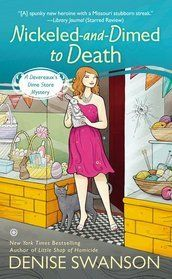 Nickeled-and-Dimed to Death: A Devereaux's Dime Store Mystery  4/5 stars from me - enjoying this series