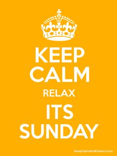 Keep Calm relax Its Sunday