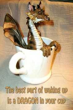 The best part of waking up is a little dragon in your cup!