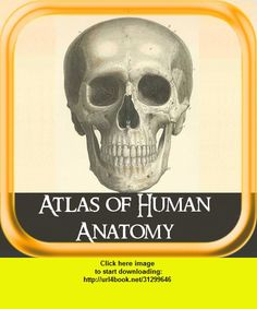 Atlas of Human Anatomy, iphone, ipad, ipod touch, itouch, itunes, appstore, torrent, downloads, rapidshare, megaupload, fileserve
