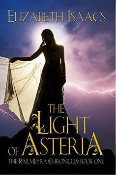 The Light of Asteria: Volume 1 (Kailmeyra Series) by Elizabeth Isaacs, http://www.amazon.com/dp/B00QYB0MAC/ref=cm_sw_r_pi_dp_N4yJub01GS05T