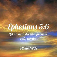 "Ephesians 5-6 ""Let no man deceive you with vain words:"" #KingJamesVersion #KingJamesBible #KJVBible #KJV #Bible #BibleVerse #BibleVerseImage #BibleVersePic #Verse #BibleVersePicture #Picture #Pic #Image #KJVBibleVerse #DailyBibleVerse"