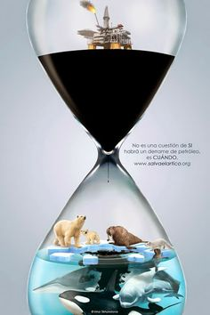 It's not a matter of IF there will be an oil spill, it's WHEN. - It's not a matter of IF there will be an oil spill, it's WHEN. Save Our Earth, Save The Planet, Save The Arctic, Save Environment, Green Environment, Ocean Pollution, Oil Spill, Design Poster, Environmental Issues