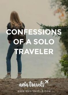 Why is solo travel looked down upon today? Here are some things I've learned after I took that first leap of faith and went on a solo trip.