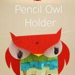 Pencil Owl Holder Autumn Crafts, Fall Crafts For Kids, Art For Kids, Nature Activities, Activities For Kids, Owl Sewing, Arts And Crafts, Paper Crafts, Art School