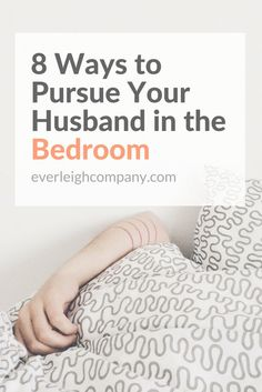 8 Ways to Pursue Your Husband in the Bedroom