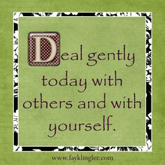 """Today the word """"gently"""" just hit me as a word I """"had"""" to use in a poster . . ."""