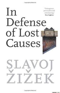 Bestseller Books Online In Defense of Lost Causes Slavoj Zizek $13.95  - http://www.ebooknetworking.net/books_detail-1844674290.html