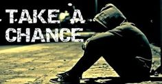 Take a Chance - Take A Challenge. Start Living Your Dreams... TODAY!