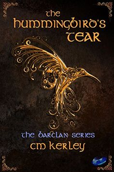 The Hummingbird's Tear (The Barclan Series Book 1) by [Kerley, CM]