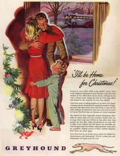 "Greyhound – ""I'll be Home for Christmas!"" (1945) Love this post WWII ad"