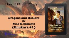 [BOOK BLITZ] #fantasy #dragons #lgbt #kcbookpromotions Dragons and Healers by Nina R. Schluntz (Enukara #1) Learn more @ http://bit.ly/2FAv5nK