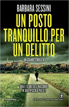 Amazon.it: Un posto tranquillo per un delitto - Barbara Sessini - Libri