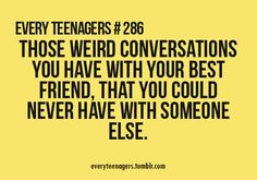 This is true. But I can't get over 'every teenagers' ...why is there an s? Couldn't it just be 'every teenager'? I don't know. Maybe I'm over analyzing... I blame it on Sherlock.