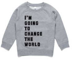 Hope your little one is going to change the world. This unisex jumper is a great addition to kid who want to be a future leader.