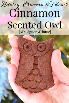 Cinnamon scented owl ornaments. Fun and easy to make and last for years! Imagine the possibilities with a cinnamon scented dough!    La pâte: Mélanger 1 paquet de compote de pommes et 1 rez-de-tasse de cannelle. Mélanger 1/2 tasse de la colle artisanale. Laisser reposer jusqu'à ce que la pâte commence à durcir (environ une heure).