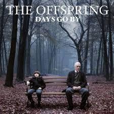 The Offspring - Days Go By https://www.youtube.com/watch?v=Y5Zy2GkWVFs
