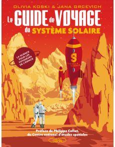 Le guide de voyage du système solaire - La science pour les voyageurs de l'espace - Olivia Koski, Jana Grcevich