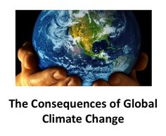The Consequences of Global Climate Change - A thorough and colourful PowerPoint presentation exploring the environmental and socio-economic consequences of climate change / global warming.