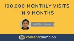 In show 45 of the Content Champion podcast, I chat with SEO professional Nick Eubanks of the superb blog 'SEO Nick' – about how he generated over 100,000 monthly visitors to a new site in just 9 months. Yes you did read that correctly…  Listen to the show here: http://www.contentchampion.com/seo-nick/