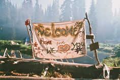 Welcome home - rainbow gathering