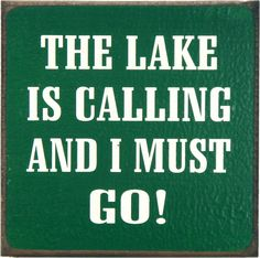 Country Marketplace - The Lake Is Calling And I Must Go!, $14.99 (http://www.countrymarketplaces.com/the-lake-is-calling-and-i-must-go/)