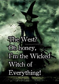 Wicked witch of everything.wizard of oz. Maleficent Quotes, Witch Quotes, Funny Quotes, Life Quotes, Qoutes, Woman Quotes, Wicked Witch, Wicked Musical, Evil Witch