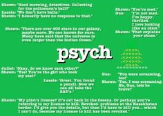 One of the best shows ever. Psych Quotes, Tv Quotes, Movie Quotes, Funny Quotes, Life Quotes, Shawn And Juliet, Shawn And Gus, Pineapple Pictures, Psych Tv
