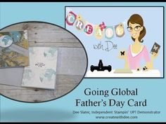 Video Tutorial for Masculine Going Global Cards! - Create! with Dee