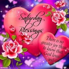 Saturday Blessings: There is no greater joy than to know that God Loves Us !!!!