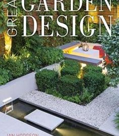 Great Garden Design: Contemporary Inspiration For Outdoor Spaces PDF