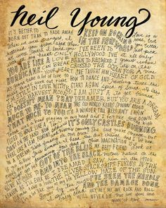 Neil Young Lyrics and Quotes - 8x10 handdrawn and handlettered print on antiqued paper rock music lyrics