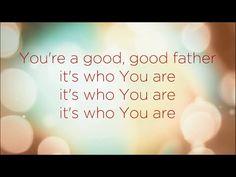 "My Strength: Matthew 10:24; Luke 12:49-53 - ""Good, Good Father"""