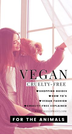 A cruelty-free and vegan lifestyle guide that you can trust!