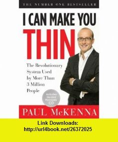 I Can Make You Thin The Revolutionary System Used by More Than 6 Million People (9781402775543) Paul McKenna , ISBN-10: 1402775547  , ISBN-13: 978-1402775543 ,  , tutorials , pdf , ebook , torrent , downloads , rapidshare , filesonic , hotfile , megaupload , fileserve