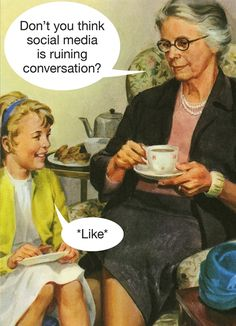 Picture of Don't you think social media is ruining conversation?