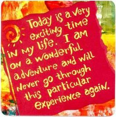 Today is a very exciting time in my life.... Louise Hay