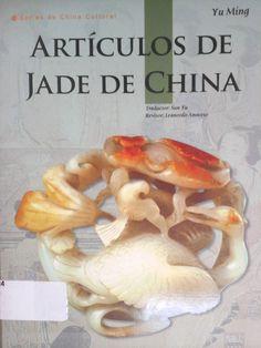Ming, Yu.China.  Artículos De Jade De China. 1ª ed. Intercontinental Press, 2010. Disponible en la Biblioteca de Ingeniería y Ciencias Aplicadas. (Primer nivel EBLE)