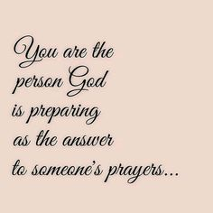 #Quote #person #God #preparing #answer #someone #prayers #BeBlessed