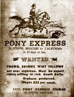 The pony express lasted from April 1860 to October 1861. It was created to provide the fastest mail delivery between St. Joseph, Missouri and Sacramento, California. It was also used to try and gain the million dollar government mail contract for the Central Overland California and Pikes Peak Express Company. It consisted of a total of 183 men and 400 horses to travel day and night, summer and winter. The riders were paid hundred Dollars per month.