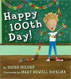 Happy 100th Day by Susan Milord reviewed by Katie Fitzgerald @ storytimesecrets.blogspot.com