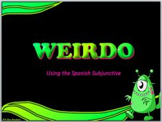 Confesiones y Realidades: Free WEIRDO Verbs Powerpoint to help students learn how to use the subjunctive in Spanish by Anne Karakash High School Spanish, Ap Spanish, Spanish Grammar, Spanish Teacher, Spanish Classroom, Teaching Spanish, Teaching English, Classroom Ideas, Spanish Lesson Plans