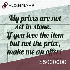 Ask....all you have to do is ask. You need a gift, you need a item for that special occasion or just like what you see. Just ask. Shipping is quite high. So why not ask for a better price.   Closet life will be bringing in stuff that we dont want sitting around collecting dust. Yes we can put clothes in other platforms for a higher price, but we here at posh are a family.   So just ask. You never know.   Bundle for more savings.   The closet life is going to get better. Just keep on the…