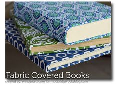Mod Podge fabric covered books. - Mod Podge Rocks - this is great to color coordinate your books on bookshelves etc.!