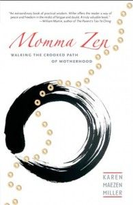 Momma Zen is a great book for anyone who is drawn to Zen  #Zen #Moms #parenting >> Big Tree School of Natural Healing