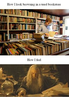 How I look and feel in a used bookstore