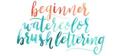 One of my favorite mediums to play with for lettering is watercolor paints. They lend variety and visual interest to basic brush lettering.