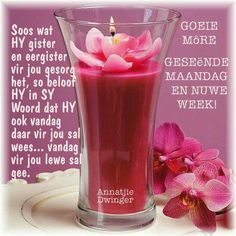 Evening Greetings, Good Morning Greetings, Good Morning Wishes, Day Wishes, Goeie Nag, Goeie More, Afrikaans Quotes, Special Quotes, Pint Glass