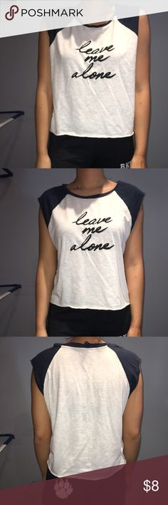 """Leave Me Alone"" Tank Perfect sassy T to pair with distressed jeans and a top-bun!   **minimally worn and in excellent condition.   All clothes come from a non-smoker home.   Thanks for stopping by! Forever 21 Tops Muscle Tees"